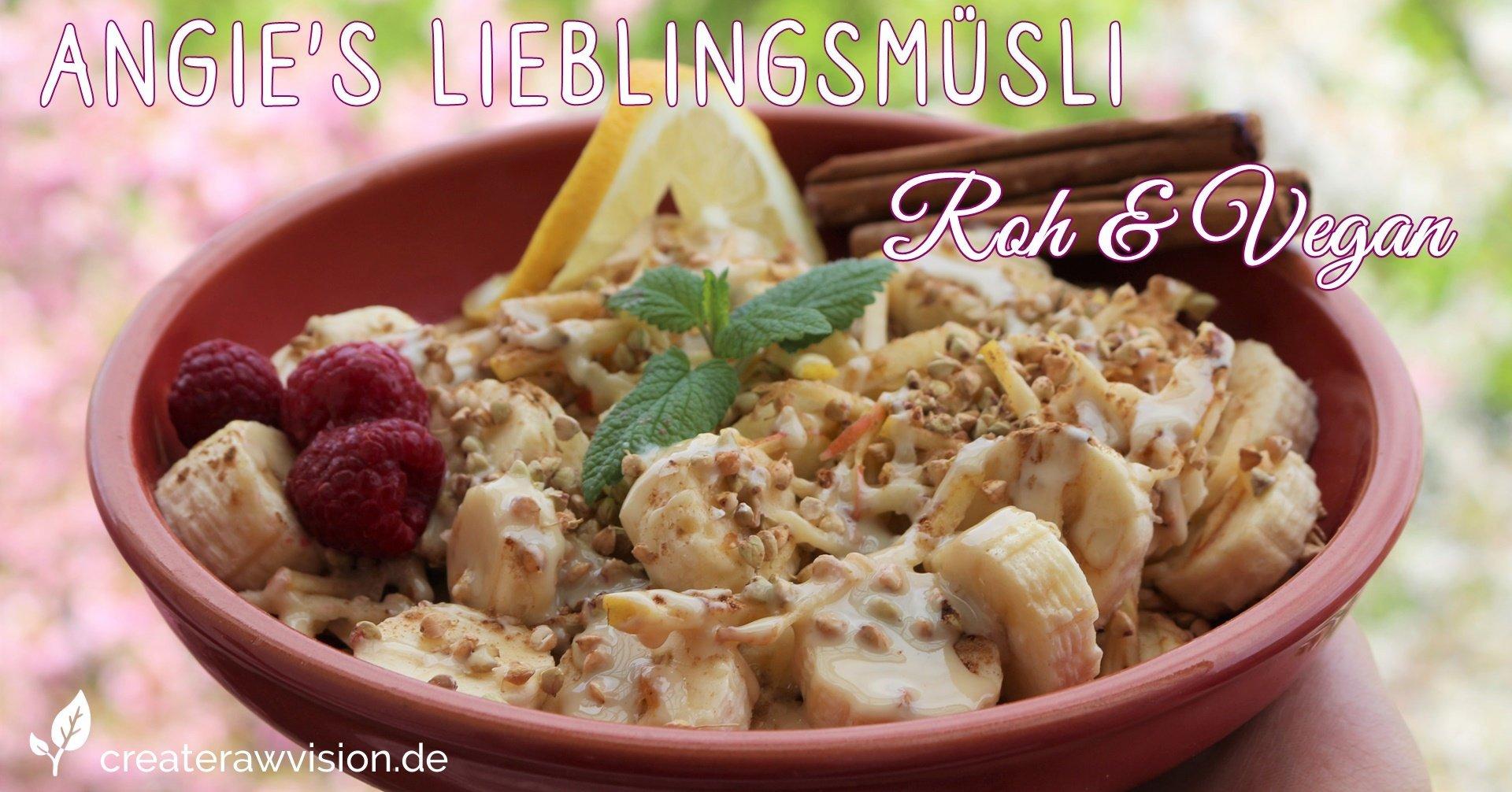 Angies Lieblingsmüsli Roh & Vegan mit Bananen, Äpfel, Himbeeren und Buchweizen