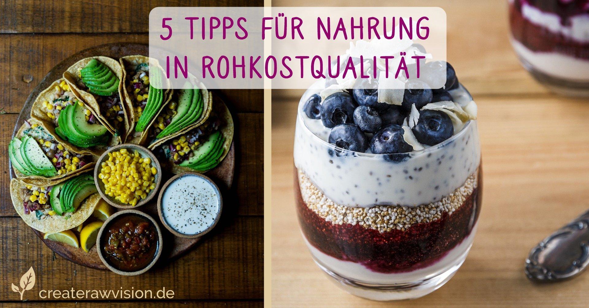 5 Tipps für Nahrung in Rohkostqualität
