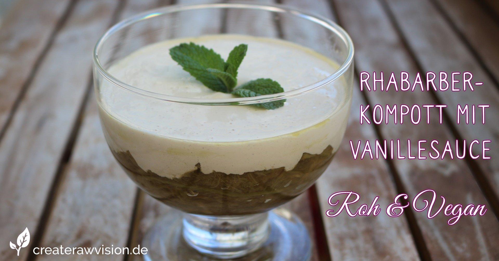 Rhabarbergrütze mit Vanillesoße Roh & Vegan