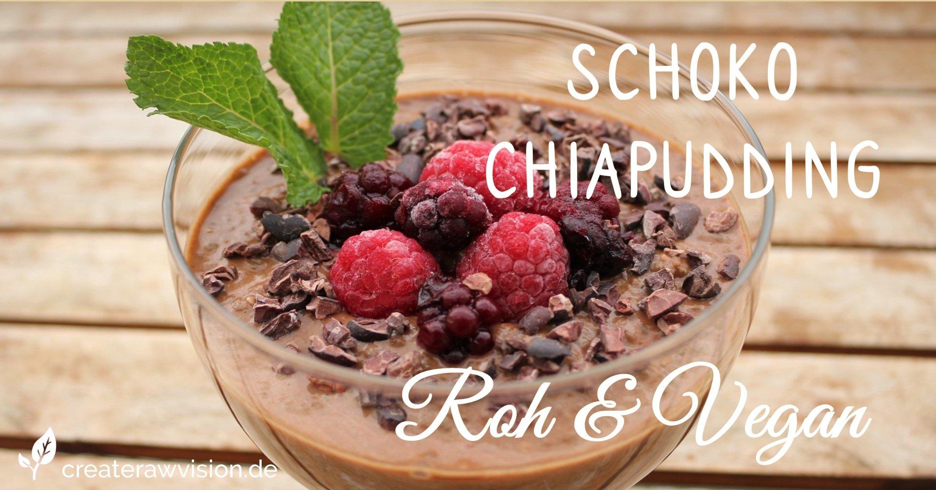 Schoko-Chia-Pudding Roh & Vegan