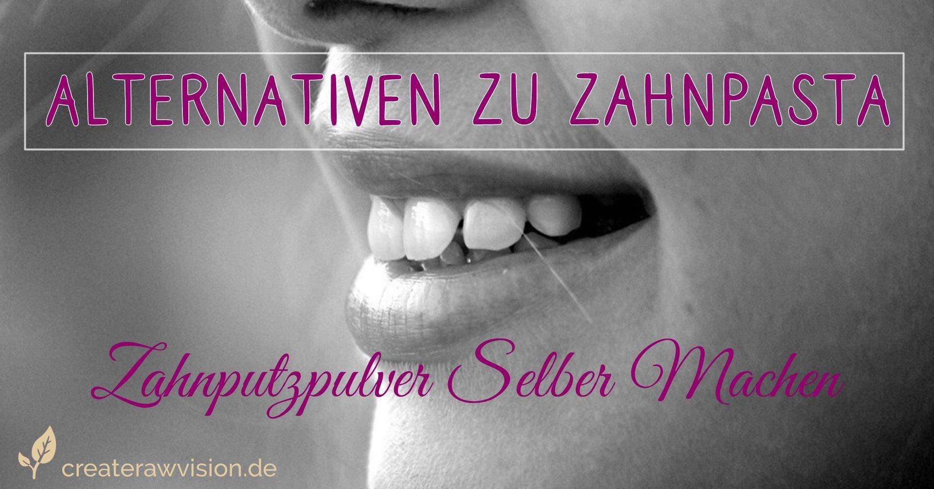 Zähne - Zahnputzpulver selber machen