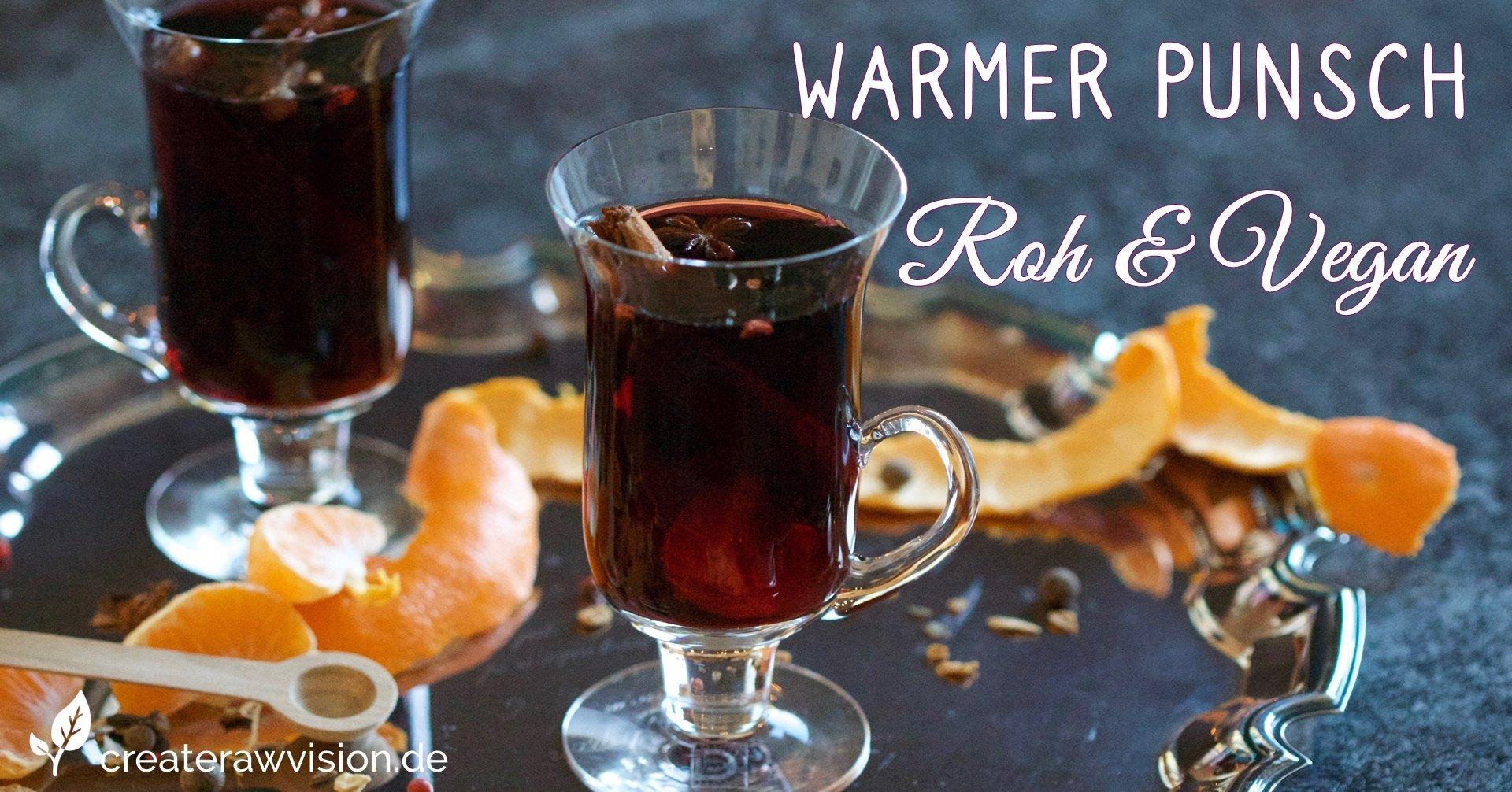 Warmer Punsch Roh & Vegan
