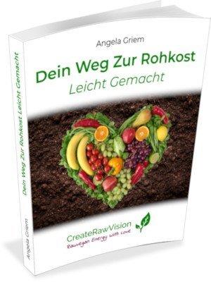"""Buchcover von """"Dein Weg Zur Rohkost Leicht Gemacht"""""""