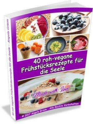 """Buchcover von """"40 roh-vegane Frühstücksrezepte für die Seele"""""""