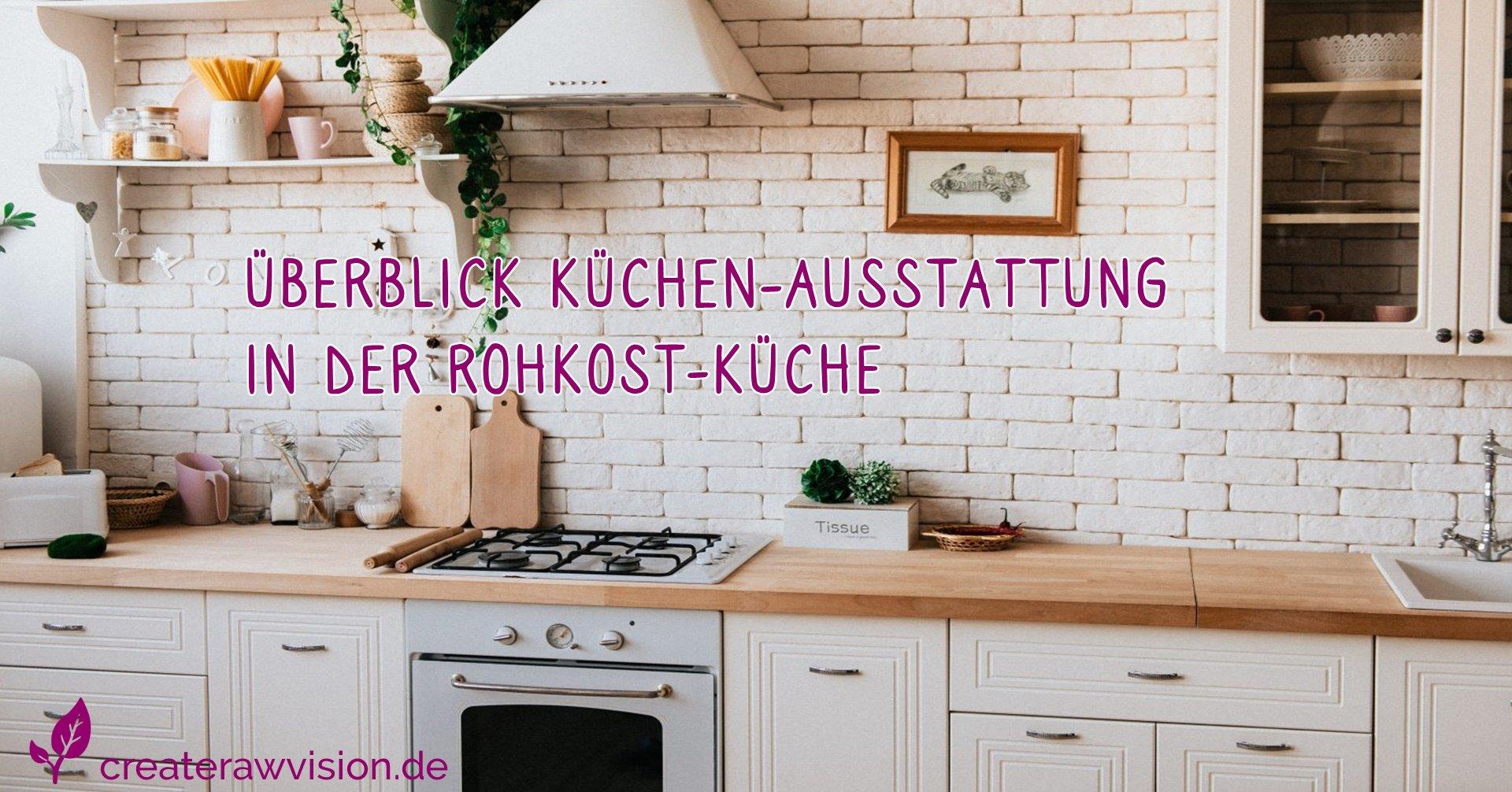 Überblick Küchen Ausstattung